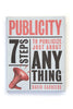 Publicity: Seven Steps to Publicize Just About Anything by David Carriere