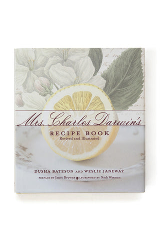 Mrs. Charles Darwin's Recipe Book by Dusha Bateson and Weslie Janeway