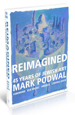 Reimagined: 45 Years of Jewish Art by Mark Podwal