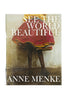 See the World Beautiful by Anne Menke
