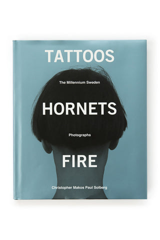 Tattoos Hornets Fire: The Millennium Sweden/Photographs by Christopher Makos and Paul Solberg