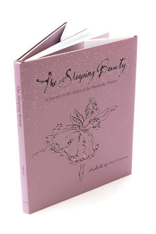 The Sleeping Beauty: A Journey to the Ballet of the Mariinsky Theatre by Nikita Polyansky