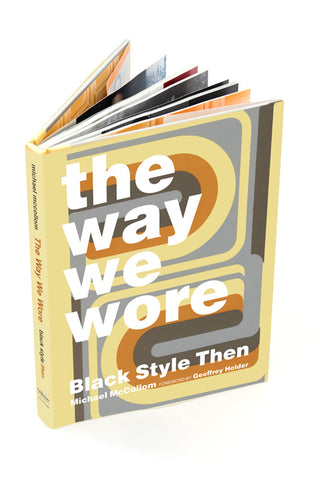 The Way We Wore: Black Style Then by Michael McCollom