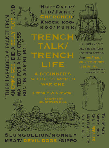 Trench Talk/Trench Life: A Beginner's Guide to WWI by Fredric Winkowski