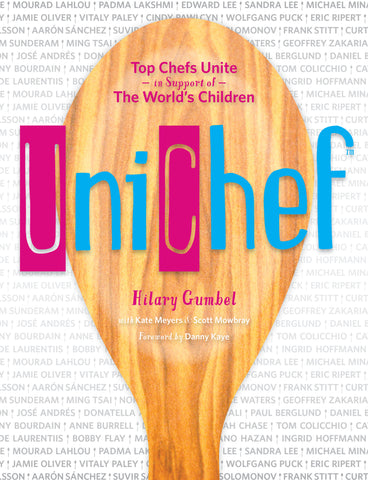 Unichef: Top Chefs Unite in Support of the World's Children by Hilary Gumbel