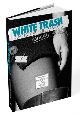 White Trash Uncut by Christopher Makos
