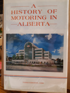 A History of Motoring in Alberta - Tony Cashman