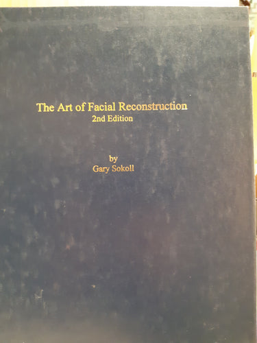 The Art of Facial Reconstruction 2nd Edition by Gary Sokoll