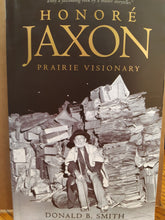 Load image into Gallery viewer, Honore Jaxon Prairie Visionary - Donald B. Smith