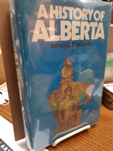A History of Alberta by James G. MacGregor
