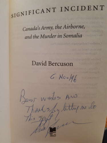 Significant Incident:Canada's Army,the Airborne, and the Murder in Somalia by David Bercuson