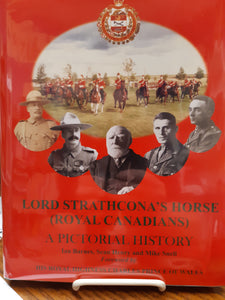 Lord Strathcona's Horse (Royal Canadians) Volume VI - A Pictorial History by Ian Barnes