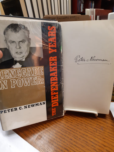 Renegade in Power - The Diefenbaker Years by Peter C. Newman