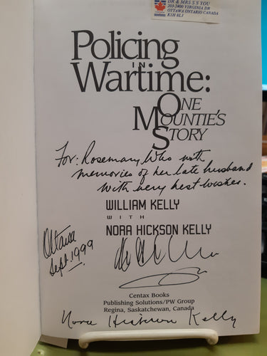 Policing in Wartime One Mountie's Story by William & Nora Kelly