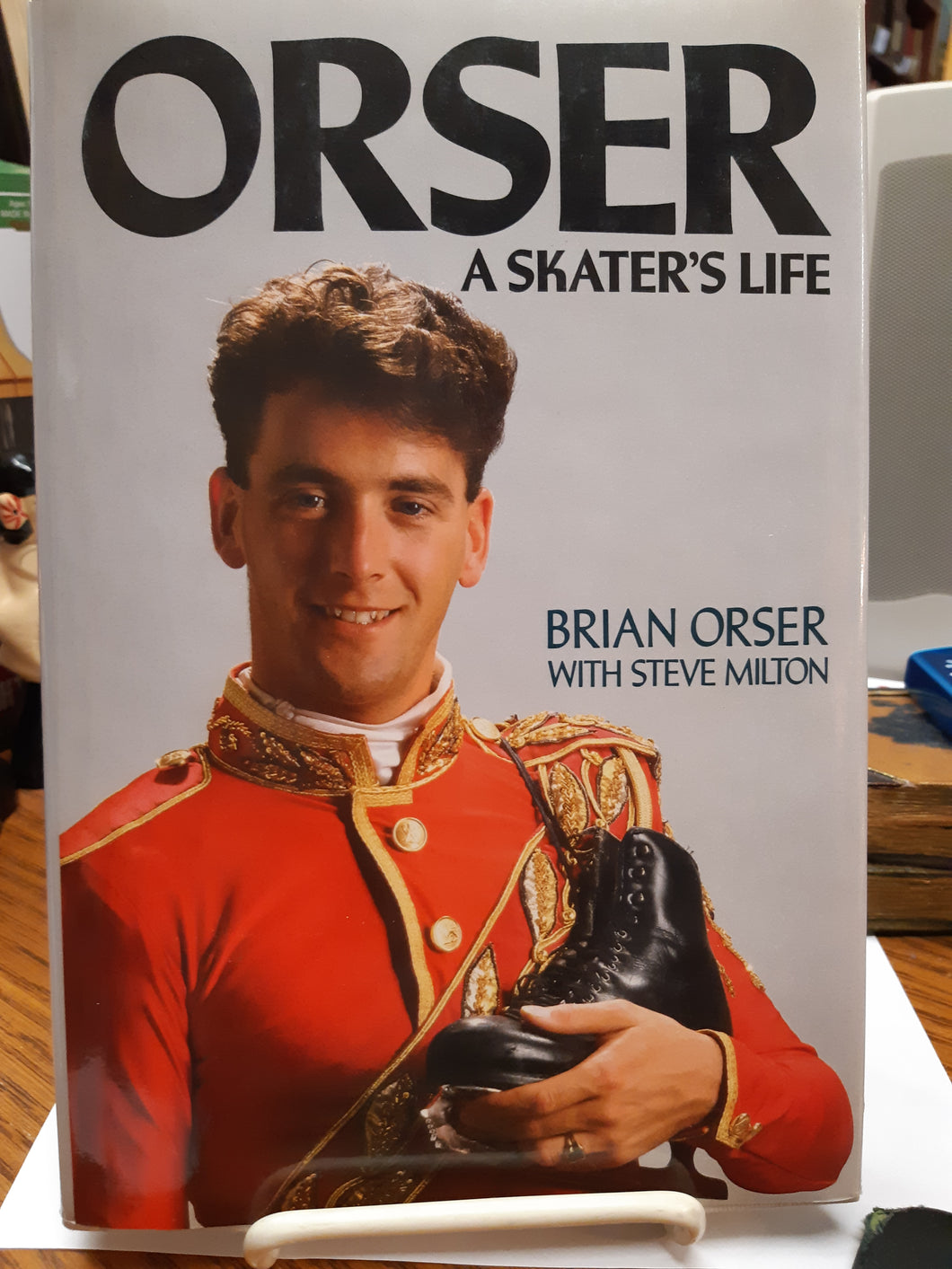 Orser A Skater's Life by Brian Orser and Steve Milton