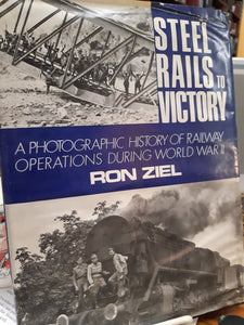 Steel Rails to Victory by Ron Ziel