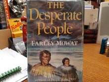Load image into Gallery viewer, The Desperate People by Farley Mowat
