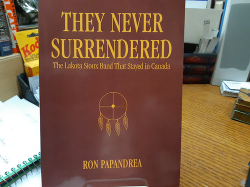 They Never Surrendered by Ron Papandrea