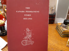 Load image into Gallery viewer, The Canada Permanent Story 1855 - 1955 by G. R. Stevens