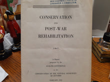 Load image into Gallery viewer, Conservation and Post War Rehabilitation. A Report prepared by the Guelph Conference on the Conservation of the Natural Resources of Ontario.