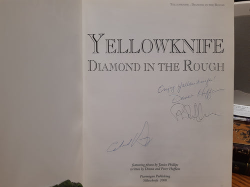 Yellowknife Diamond in the Rough by Donna & Peter Huffam
