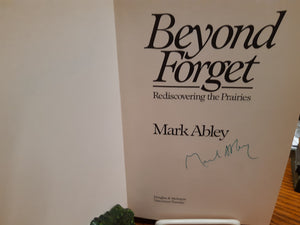 Beyond Forget - Rediscovering the Prairies by Mark Abley