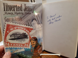 The Inverted Jenny: Money, Mystery, Mania by George Amick