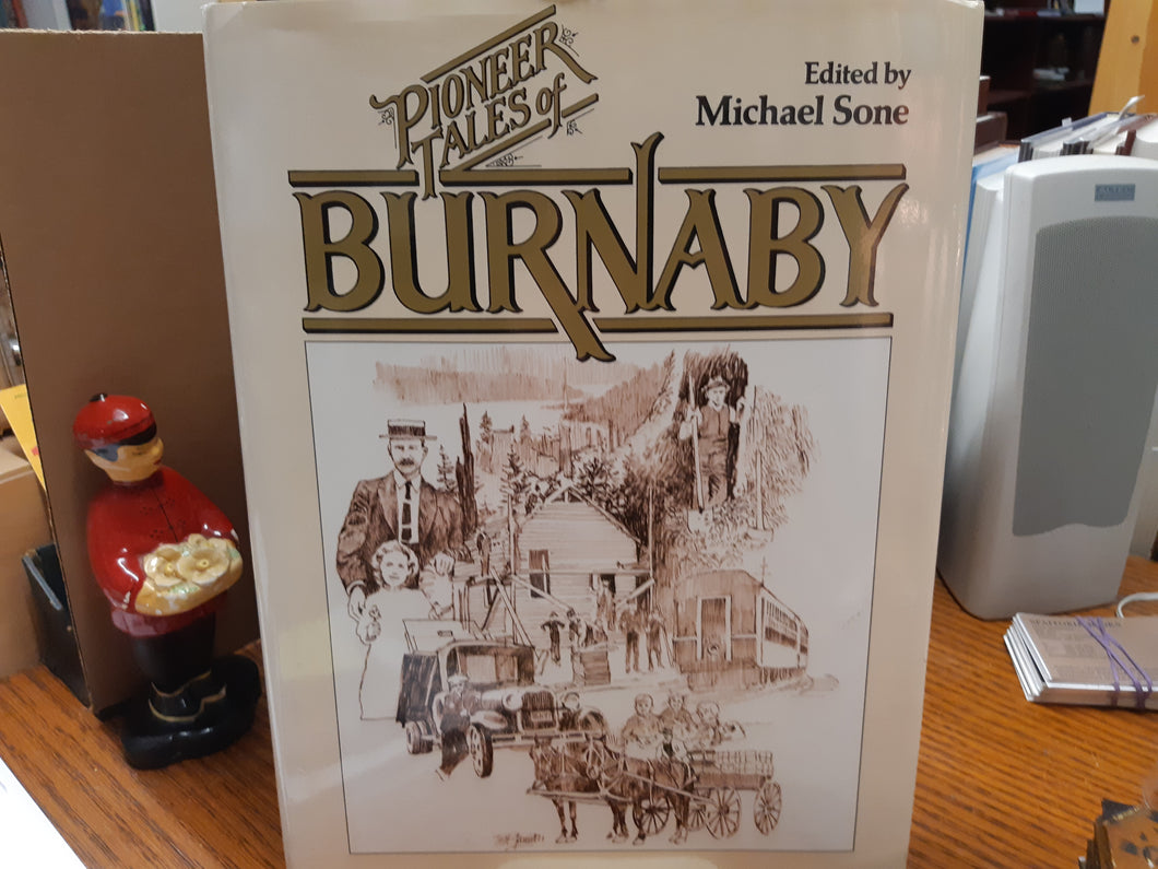 Pioneer Tales of Burnaby by Michael Stone (Editor)