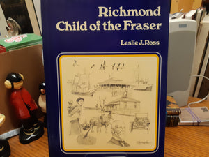 Richmond Child of the Fraser by Leslie J. Ross