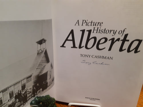A Picture History of Alberta by Tony Cashman