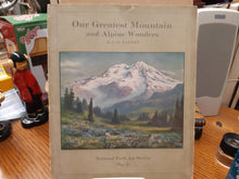Load image into Gallery viewer, Our Greatest Mountain and Alpine Meadows by A. H. Barnes