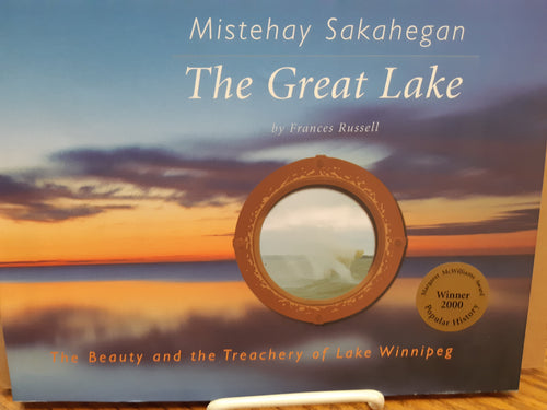 Mistehay Sakahegan The Great Lake by Frances Russell