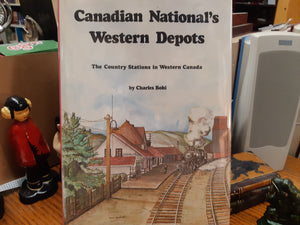 Canadian National's Western Depots - The Country Stations in Western Canada by Charles Bohi
