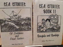 Load image into Gallery viewer, Sea Stories - Of Dolphins and Dead Sailors and Sea Stories Book II - Seagods and Sundogs