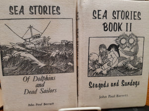 Sea Stories - Of Dolphins and Dead Sailors and Sea Stories Book II - Seagods and Sundogs