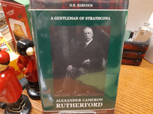 Load image into Gallery viewer, Alexander Cameron Rutherford a Gentleman of Strathcona by D. R. Babcock