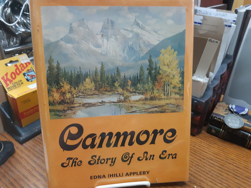 Canmore The Story of an Era - Edna (Hill) Appleby