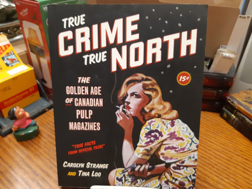 True Crime True North - Strange and Loo