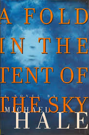 A Fold in the Tent of the Sky - Michael Hale