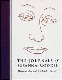 The Journals of Susanna Moodie - Atwood & Pachter