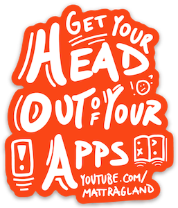 """Get Your Head Out of Your Apps"" Sticker"