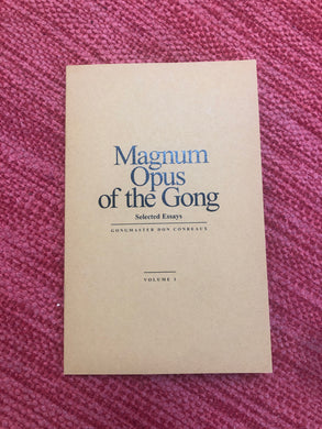 BOOK: MAGNUM OPUS OF THE GONG by GONG MASTER DON CONREAUX