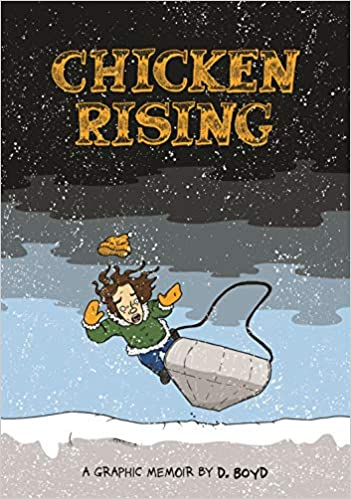 Chicken Rising - A Graphic Memoir - D. Boyd
