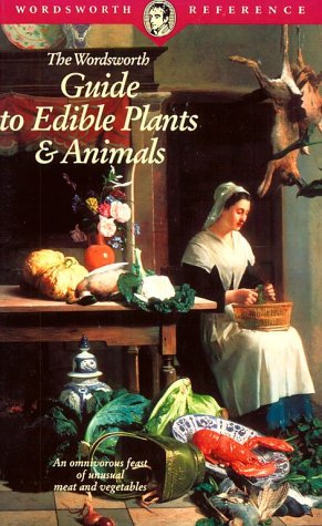 Wordsworth Guide to Edible Plants  & Animals