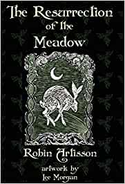 The Resurrection of the Meadow - Robin Artisson