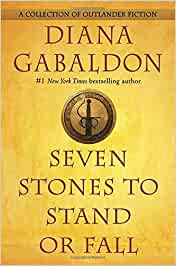 Seven Stones to Stand or Fall ~ A Collection of Outlander Fiction.  NEW