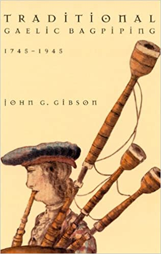 Traditional Gaelic Bagpipes - 1745 - 1945