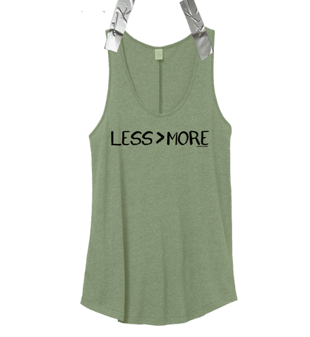 """LESS > MORE"" Women's Tank Top • Pine"
