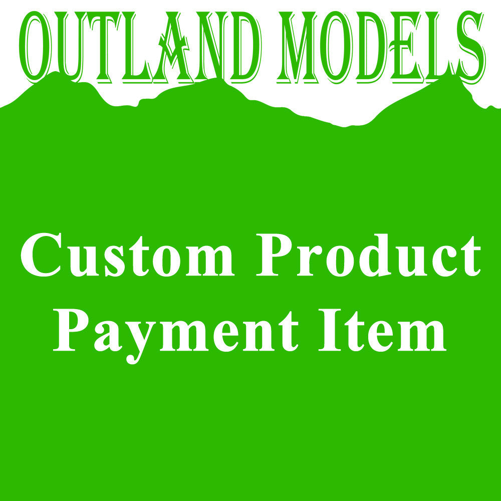 Outland Models Custom Product Payment Item