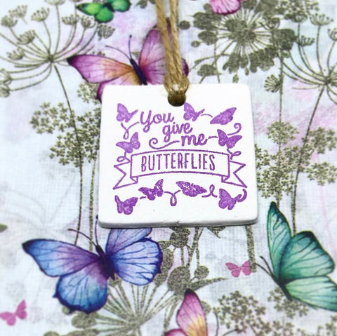 You Give Me Butterflies Clay Tag - Cornucopia Clay